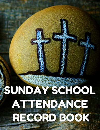 Sunday School Attendance Record Book: Attendance Chart Register for Sunday School Classes, Painted Rocks Cover -