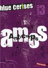 Blue cerise. amos. saison 3. anticorps par Sigrid Baffert