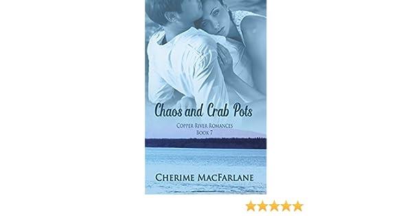 Chaos And Crab Pots Copper River Romances Book 7 Kindle Edition