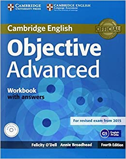 Objective Advanced Workbook with Answers with Audio CD 4th edition by ODell, Felicity, Broadhead, Annie 2015 Paperback: Amazon.es: ODell, Felicity, Broadhead, Annie: Libros