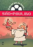 Dia Em Que Me Tornei... Sao, O Paulino (Em Portuguese do Brasil)