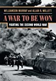 img - for A War To Be Won: Fighting the Second World War book / textbook / text book