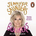 Bonkers: My Life in Laughs | Jennifer Saunders