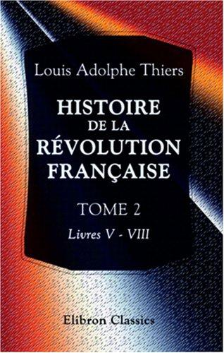 Histoire de la révolution française: Tome 2. Livres V - VIII (French Edition) PDF
