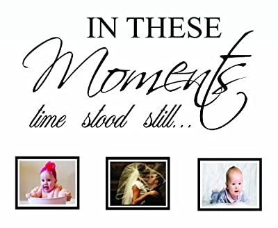 In These Moments Time Stood Still Wall Decal Quote Sticker Art Decor
