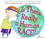 Is There Really a Human Race?, Jamie Lee Curtis, 006075348X