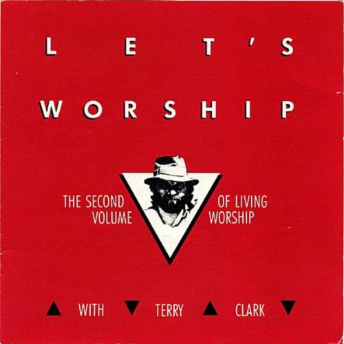 Terry Songs Clark (Lets Worship)