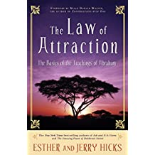 The Law of Attraction: The Basics of the Teachings of Abraham®