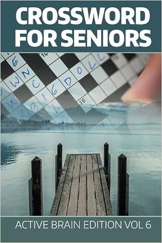 Crossword For Seniors: Active Brain Edition Vol 6