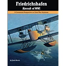 Friedrichshafen Aircraft of WWI: A Centennial Perspective on Great War Airplanes