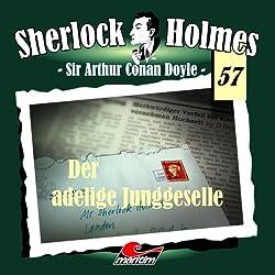 Der adelige Junggeselle (Sherlock Holmes 57)