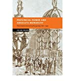img - for [ Provincial Power and Absolute Monarchy: The Estates General of Burgundy, 1661 1790 ] By Swann, Julian ( Author ) [ 2007 ) [ Paperback ] book / textbook / text book