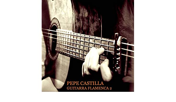 Guitarra Flamenca, Vol. 2 de Pepe Castilla en Amazon Music - Amazon.es