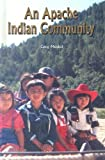 An Apache Indian Community, Greg Moskal, 0823937194