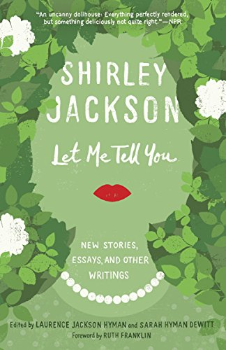 Let Me Tell You: New Stories, Essays, and Other Writings cover