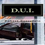 D.U.I.: The Deadly Times Square Rampage... | Mr. Robert K. Boscarato