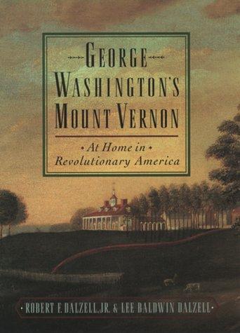 George Washington's Mount Vernon : At Home in Revolutionary America ()