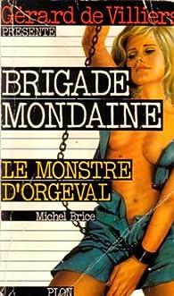 Brigade mondaine, tome 1 : Le monstre d'Orgeval par Michel Brice