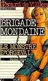 Brigade mondaine, tome 1 : Le monstre d'Orgeval par Brice