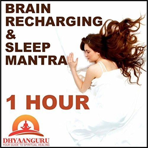 - Brain Recharging and Sleep Mantra 1 Hour: Dhyaanguru Your Guide to Spiritual Healing
