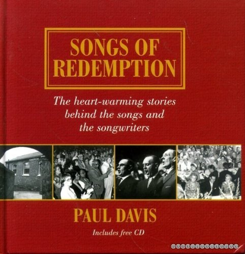 songs of redemption the heart warming stories behind the songs and the songwriters