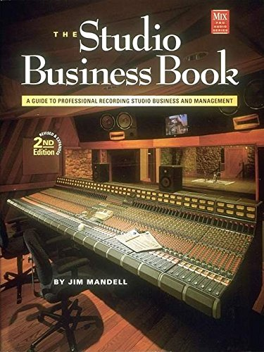 The Studio Business Book, 2nd Ed. (Mix Pro Audio - Pro Mix Series Audio