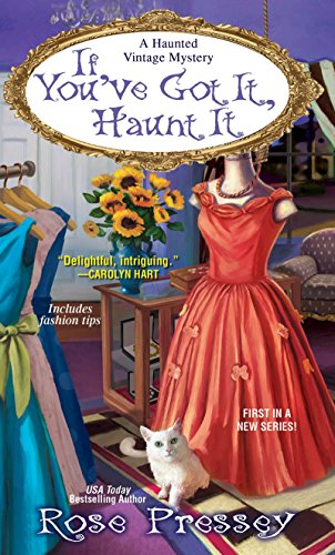 If You've Got It, Haunt It (A Haunted Vintage Mystery) - Spice Roses