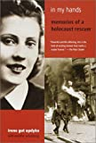 In My Hands: Memories of a Holocaust Rescuer, Irene Gut Opdyke, 0385720327