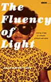The Fluency of Light, Aisha Sabatini Sloan, 1609381602