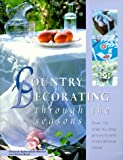 Country Decorating Through the Seasons, Deborah Schneebeli-Morrell and Gloria Nicol, 0816040508
