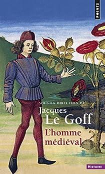 L'homme médiéval par Le Goff