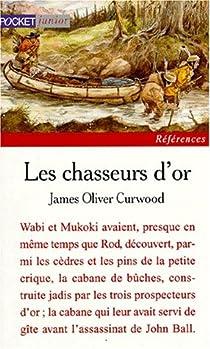Les chasseurs d'or par Curwood