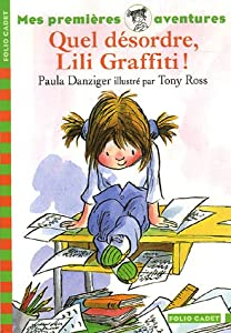 """Afficher """"Mes premières aventures<br /> Quel désordre, Lili Graffiti !"""""""