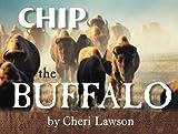 Chip the Buffalo, Cheri Lawson, 1930580614