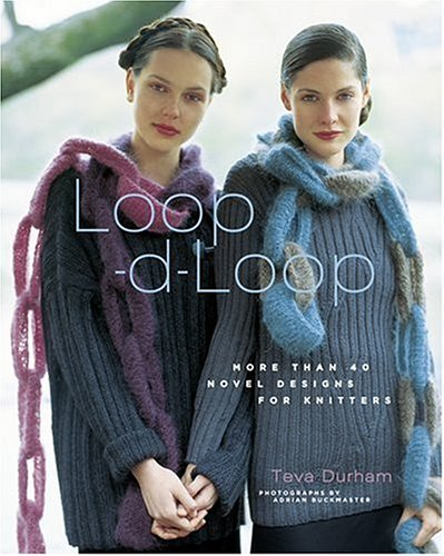 Loop-d-Loop: More Than 40 Novel Designs for Knitters by Brand: Stewart, Tabori and Chang