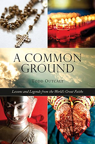 Common Ground: Lessons and Legends from the World's Great Faiths -