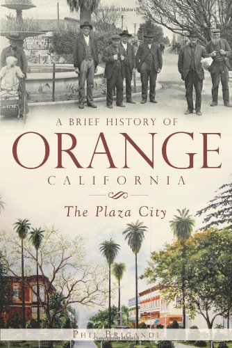 A Brief History of Orange, California: The Plaza - California City Orange