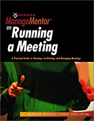 Harvard ManageMentor on Running a Meeting (Harvard ManageMentor)
