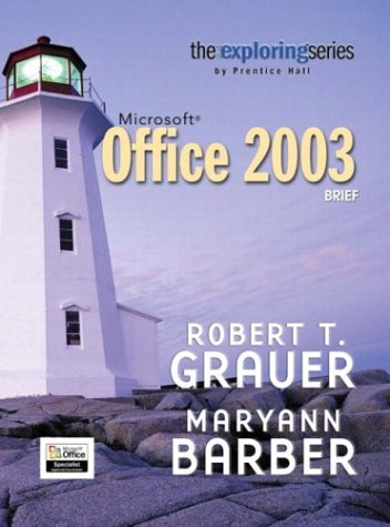 Exploring Microsoft Office 2003 Brief- Adhesive Bound (The Exploring ()