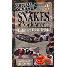 A Field Guide to Snakes of North America: Eastern and Central Regions