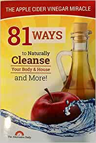 81 Ways To Naturally Cleanse Your Body & House And More