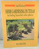 Herb Gardening in Texas, Sol Meltzer, 0884150437