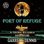 Port of Refuge: Storm Ketchum Adventures, Book 2 | Garrett Dennis
