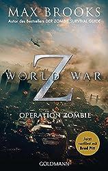 World War Z. Wer Langer Lebt, Ist Spater Tot (German Edition)