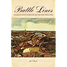 Battle Lines: Canadian Poetry in English and the First World War