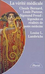 La vérité médicale par Louise L. Lambrichs