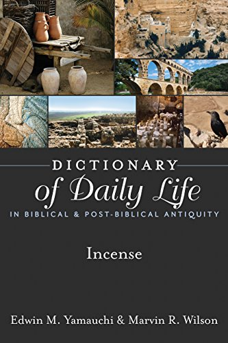 Dictionary of Daily Life in Biblical & Post-Biblical Antiquity: Incense (Dictionary of Daily Life in Biblical and Post-Biblical Antiquity)