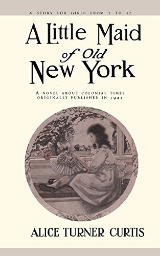 book cover of A Little Maid of Old New York