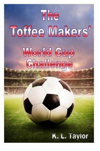 The Toffee Makers' World Cup Challenge (Volume 4)
