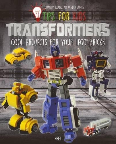 Tips For Kids Transformers Cool Projects For Your Lego Bricks